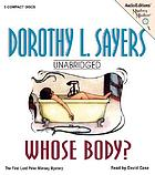 Whose body? : a Lord Peter Wimsey mystery