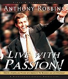 Live with passion! create a compelling future with America's top business and life strategist