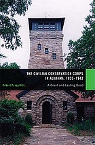 The Civilian Conservation Corps in Alabama, 1933-1942 a great and lasting good