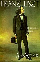 Franz Liszt / the Weimar years, 1848-1861