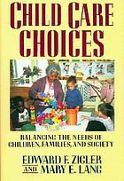 Child care choices : balancing the needs of children, families, and society