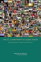 The U.S. commitment to global health : recommendations for the public and private sectors