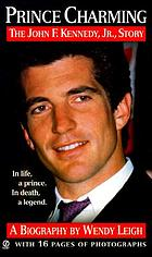 Prince Charming : the John F. Kennedy Jr. story
