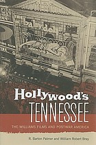 Hollywood's Tennessee : the Williams films and postwar America