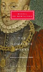 Complete works: essays, travel journal, letters