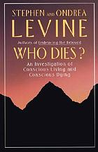Who dies? : an investigation of conscious living and conscious dyingMeetings at the edge : dialogues with the grieving and the dying, the healing and the healed