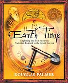 Earth time : exploring the deep past from Victorian England to the Grand Canyon