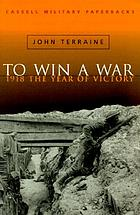 To win a war : 1918, the year of victory