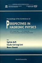 Proceedings of the Conference on Perspectives in Hadronic Physics : ICTP, Trieste, Italy, 12-16 May, 1997