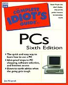 The complete idiot's guide to PCs