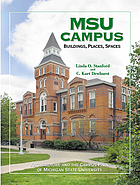 MSU campus-- buildings, places, spaces : architecture and the campus park of Michigan State University