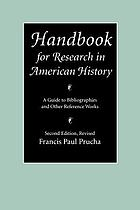 Handbook for research in American history : a guide to bibliographies and other reference works