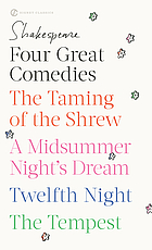 Four great comedies : The taming of the shrew ; A Midsummer night's dream ; Twelfth night ; The tempest