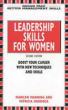Leadership skills for women : boost your career with new techniques and skills