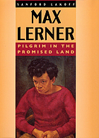 Max Lerner : pilgrim in the promised land