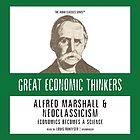 Alfred Marshall & neoclassicism : economics becomes a science