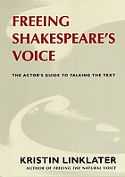 Freeing Shakespeare's voice : the actor's guide to talking the text