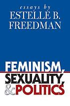 Feminism, sexuality, and politics : essays