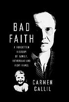 Bad faith : a forgotten history of family, fatherland and Vichy France