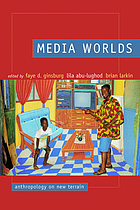 Media worlds : anthropology on new terrain