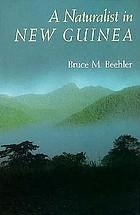 A naturalist in New Guinea