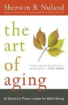 The art of aging : a doctor's prescription for well-being
