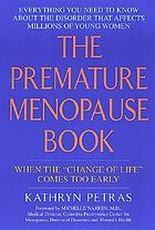 The premature menopause book : when the change of life comes too early