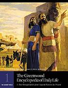 The Greenwood encyclopedia of daily life : a tour through history from ancient times to the present