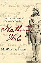 Nathan Hale : the life and death of America's first spy