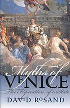 Myths of Venice : the figuration of a state