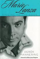 Mario Lanza : singing to the gods