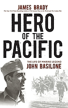 Hero of the Pacific : the life of Marine legend John Basilone