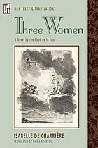 Three women : a novel by the Abbé de la Tour