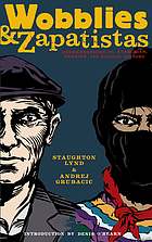 Wobblies & Zapatistas conversations on anarchism, Marxism and radical history