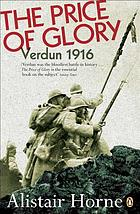 The price of glory ; Verdun 1916