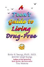 A teen's guide to living drug-free