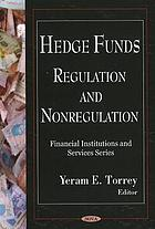 Hedge Funds : regulation and nonregulation