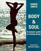 Body & soul : a woman's guide to staying young