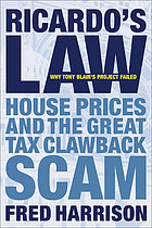 Ricardo's law house prices and the great tax clawback scam