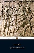 Tacitus on Britain and Germany : a new translation of the &quot;Agricola&quot; and the &quot;Germania