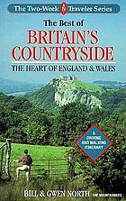 The best of Britain's countryside : the heart of England and Wales : a driving & walking itinerary