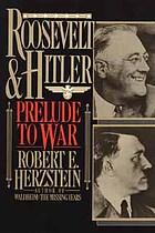 Roosevelt & Hitler : prelude to war