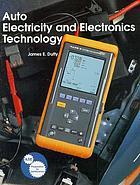 Auto electricity and electronics technology : principles, diagnosis, testing, and service of all major electrical, electronic, and computer control systems