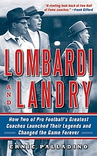 Lombardi and Landry : how two of pro football's greatest coaches launched their legends and changed the game forever