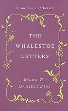 The Mark Z. Danielewski's whalestoe letters