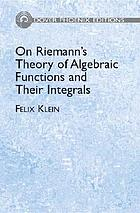 On Riemann's theory of algebraic functions and their integrals; a supplement to the usual treatises