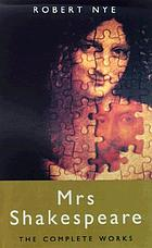 Mrs. Shakespeare : the complete works : a novel