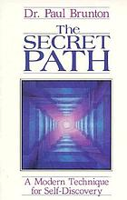 The secret path; a technique of spiritual self-discovery for the modern world