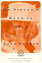 My sister's hand in mine : the collected works of Jane Bowles