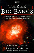The three big bangs : comet crashes, exploding stars, and the creation of the universe